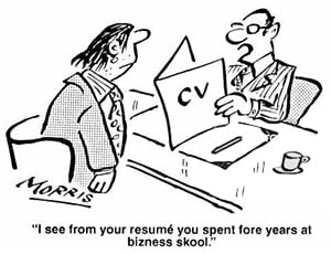 Be sure to proofread your resume before letting anyone else see it!